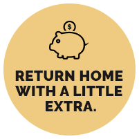 Return home with a little extra *